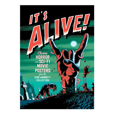 It's Alive! Classic Horror and Sci-Fi Movie Posters from the Kirk Hammett Collection