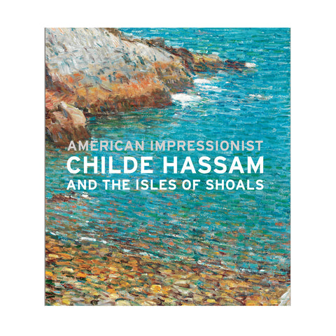 American Impressionist: Childe Hassam and the Isles of Shoals—Limited Edition