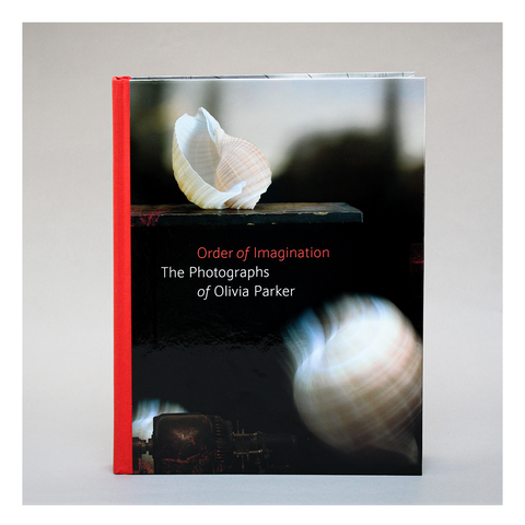 Order of Imagination: The Photographs of Olivia Parker Exhibition Catalog