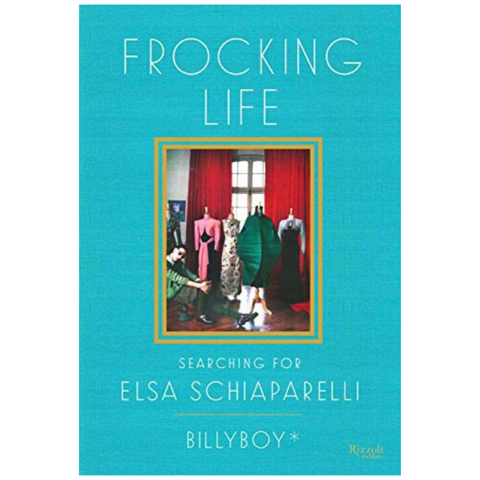 Frocking Life: Searching for Elsa Schiaparelli