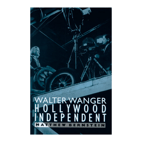 Walter Wanger, Hollywood Independent