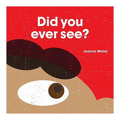 Did You Ever See?