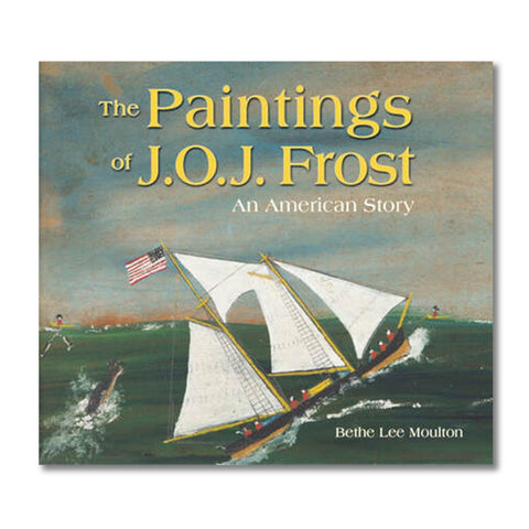 The Paintings of J.O.J. Frost: An American Story