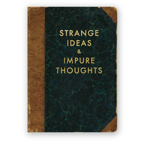 Journal Strange Ideas & Impure Thoughts