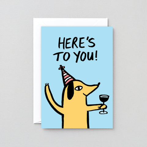 'Here's to You!' Greetings Card