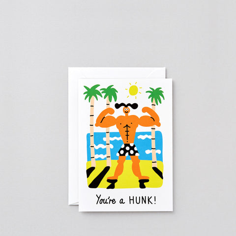 'You're A Hunk' Greetings Card