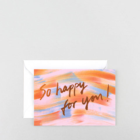 'So Happy For You' Foiled Greetings Card