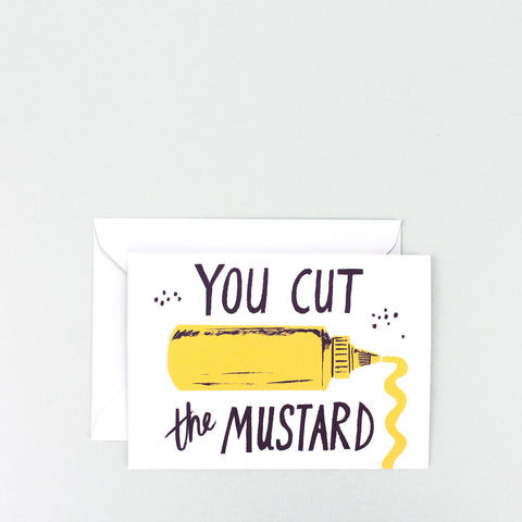 'You Cut the Mustard' Greetings Card