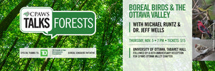 Don't Miss CPAWS Ottawa Valley's Boreal Birds & the Ottawa Valley Presentation