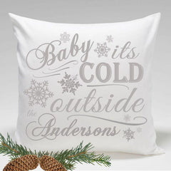 Personalized Holiday Throw Pillows - Baby its Cold Outside -