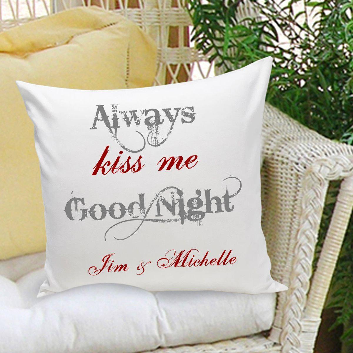 Unique Personalized Couples Throw Pillows - Always Kiss Me Good Night HU95