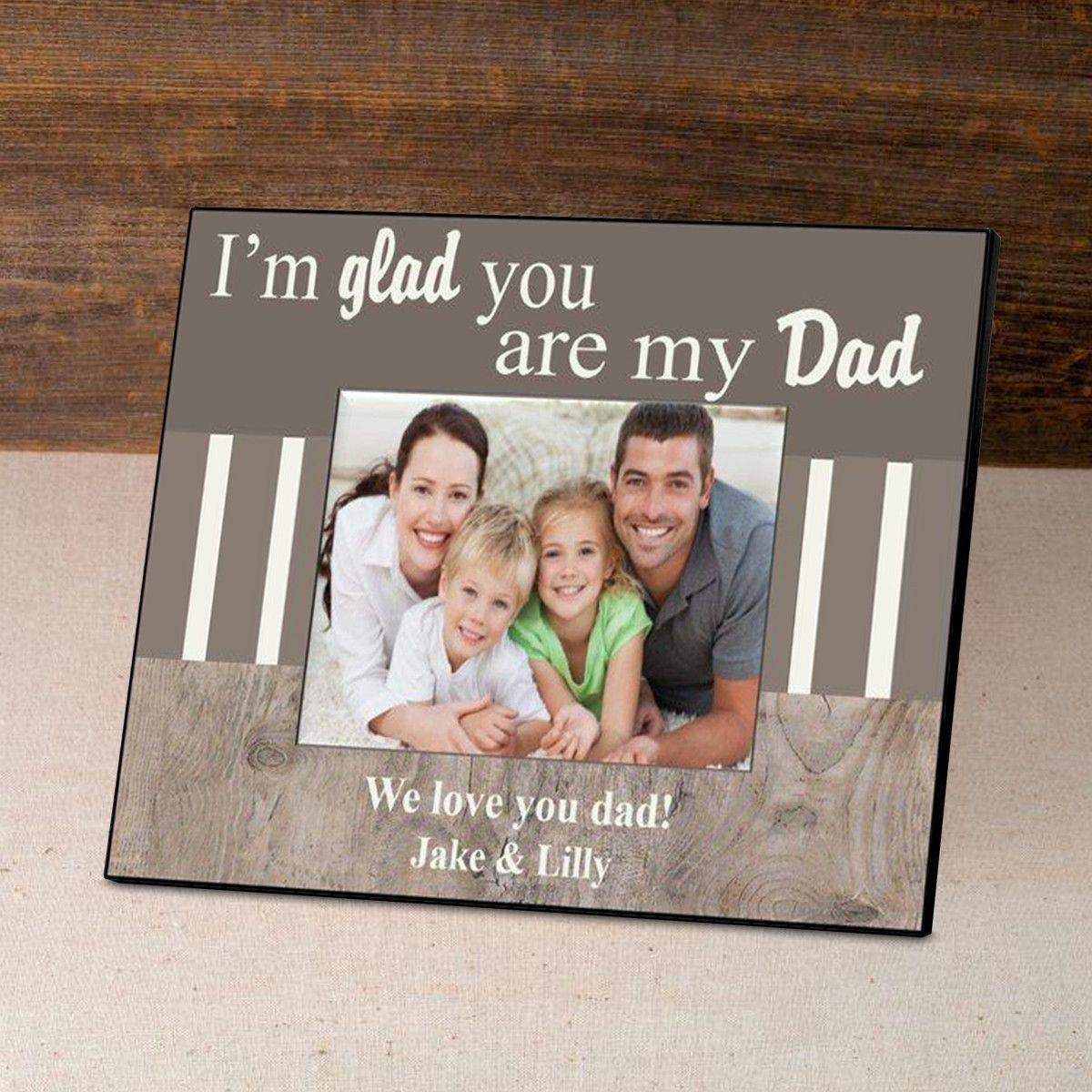 Personalized Father's Day Picture Frame - I'm Glad