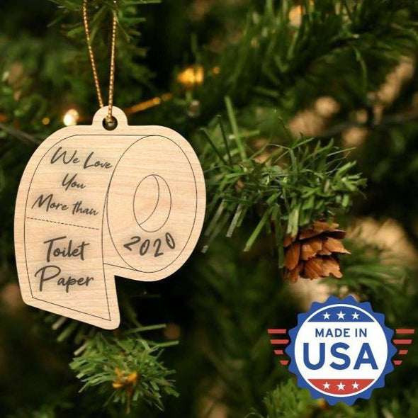 Personalizable Laser Engraved Christmas 2020 Ornaments - We love you more - Qualtry