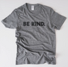 Unisex BE KIND T-shirt • Grey