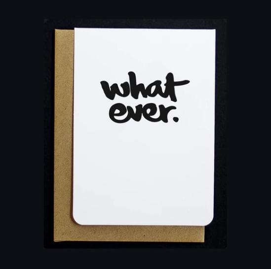 Whatever • Card