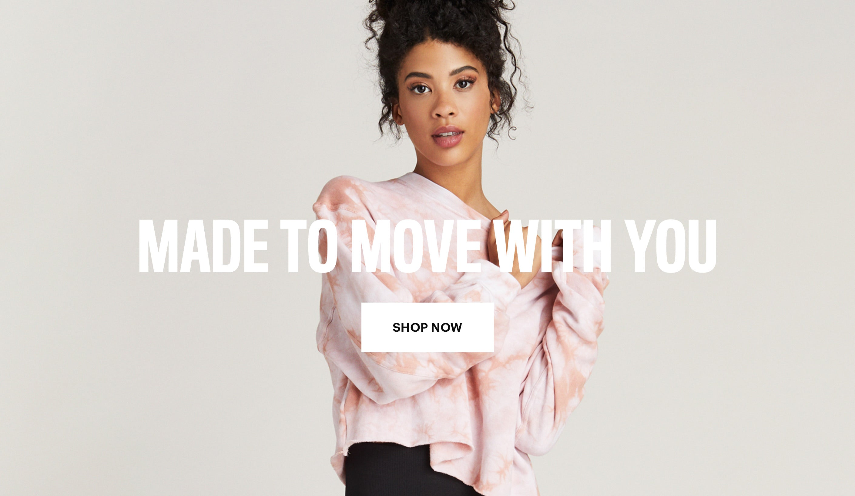 MADE TO MOVE WITH YOU — SHOP NOW