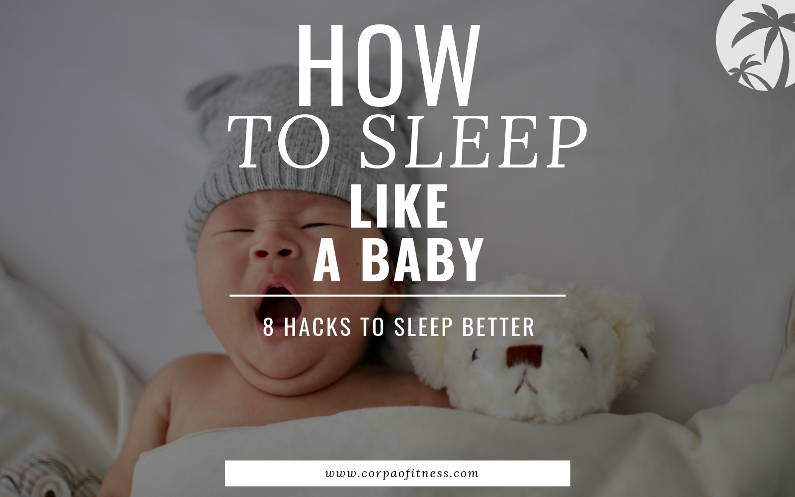 How to sleep like a baby | sleep better