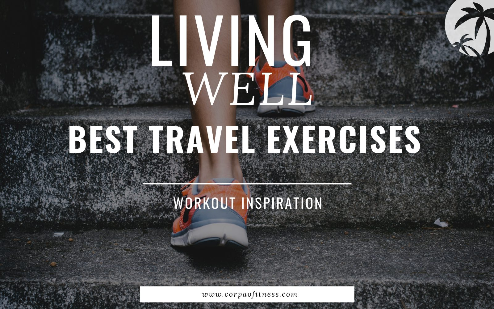 Workout Inspiration | Travel Exercises You Can Do Anywere