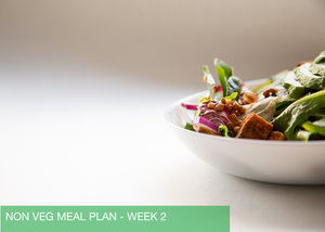 WEEK 2 - NON VEG MEAL PLAN