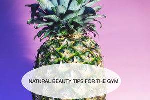 Natural Beauty Tips for the Gym