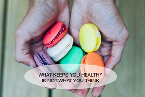 What Keeps You Healthy Is Not What You Think
