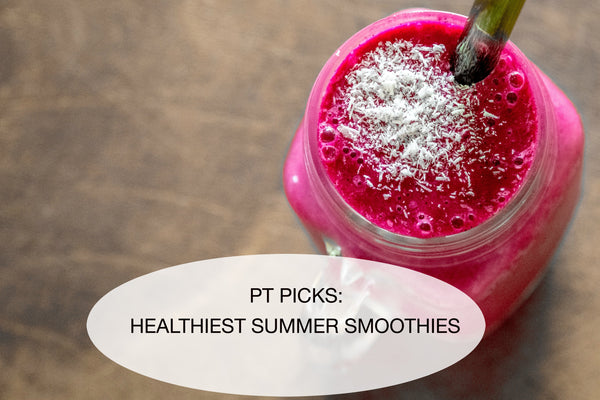 PT Picks: Healthiest Summer Smoothies