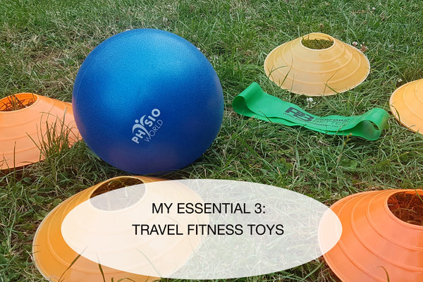 My essential 3: Travel Fitness Toys