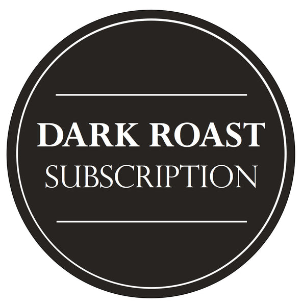 Subscription | Dark Roasts