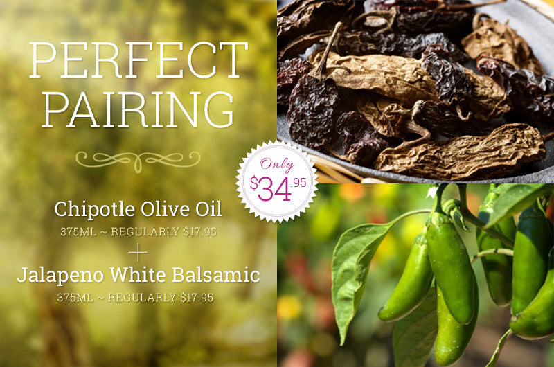 Perfect Pairing - Chipotle Extra Virgin Olive Oil & Jalapeno White Balsamic