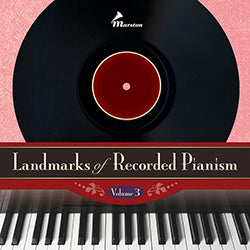 Landmarks of Recorded Pianism, Vol. 3