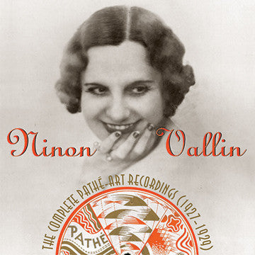 Ninon Vallin: The Complete Pathe Art Label Recordings CDR (WITH ORIGINAL BOOKLET AND TRAY CARD)