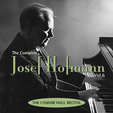 The Complete Josef Hofmann, Vol. 6