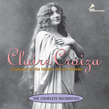 Claire Croiza: Champion of the Modern French Mélodie CDR (NO PRINTED MATERIALS)