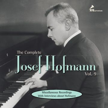 The Complete Josef Hofmann, Vol. 9