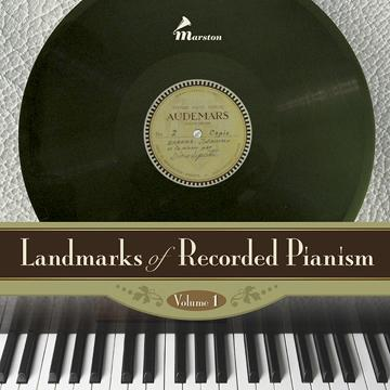 Landmarks of Recorded Pianism, Vol. 1