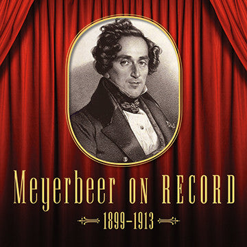 Meyerbeer on Record 1899-1913