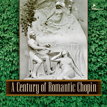 A Century of Romantic Chopin