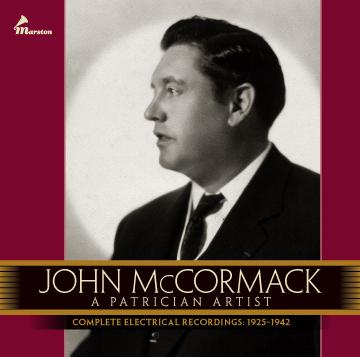 John McCormack: A Patrician Artist (ORDER NOW--WILL BE MAILED WHEN AVAILABLE IN MAY 2019)