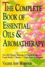 The Complete Book of Essential Oils: Natural & Non-Toxic Ways To Create Health... - Kates Magik Books,