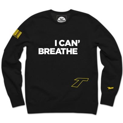 I Can' Breathe Crewneck