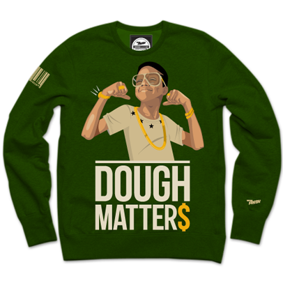 Dough Matters Money Green Crewneck