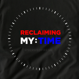Reclaiming My Time Tee