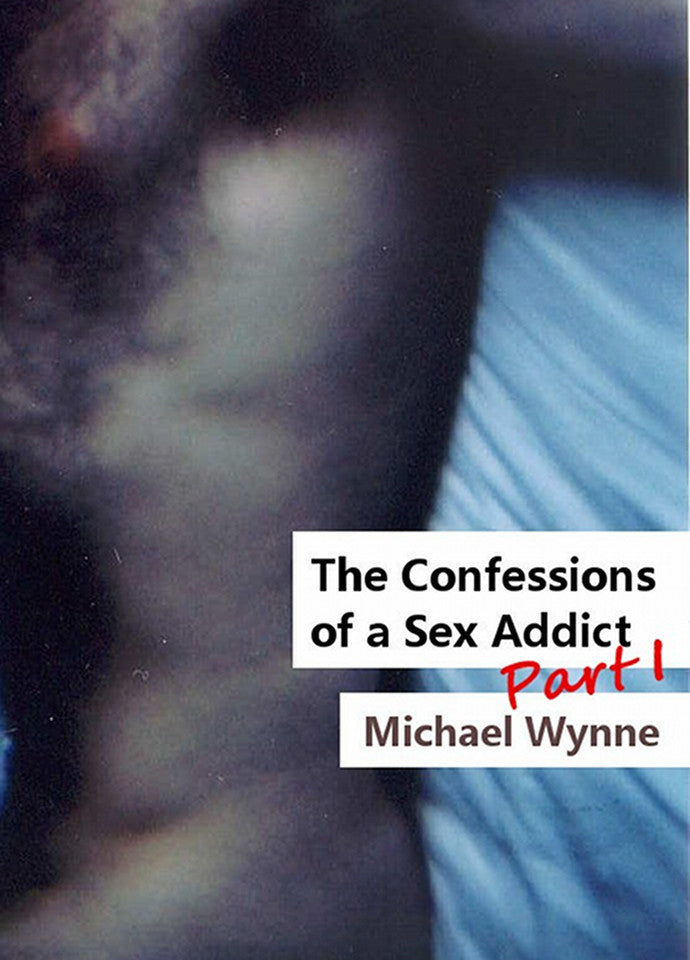 The Confessions of a Sex Addict, Part 1