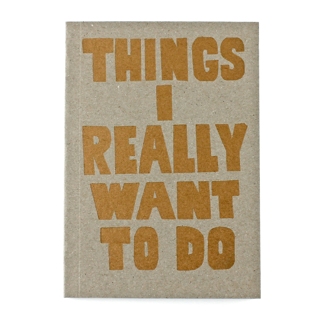 Things I really want to do LETTERPRESS Notebook - Sukie
