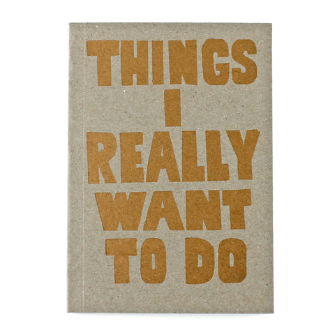Things I really want to do LETTERPRESS Notebook