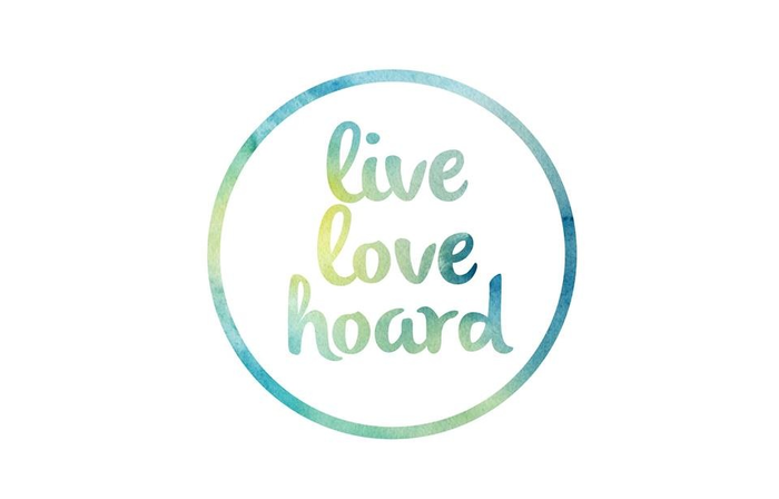 Live, love and Hoard