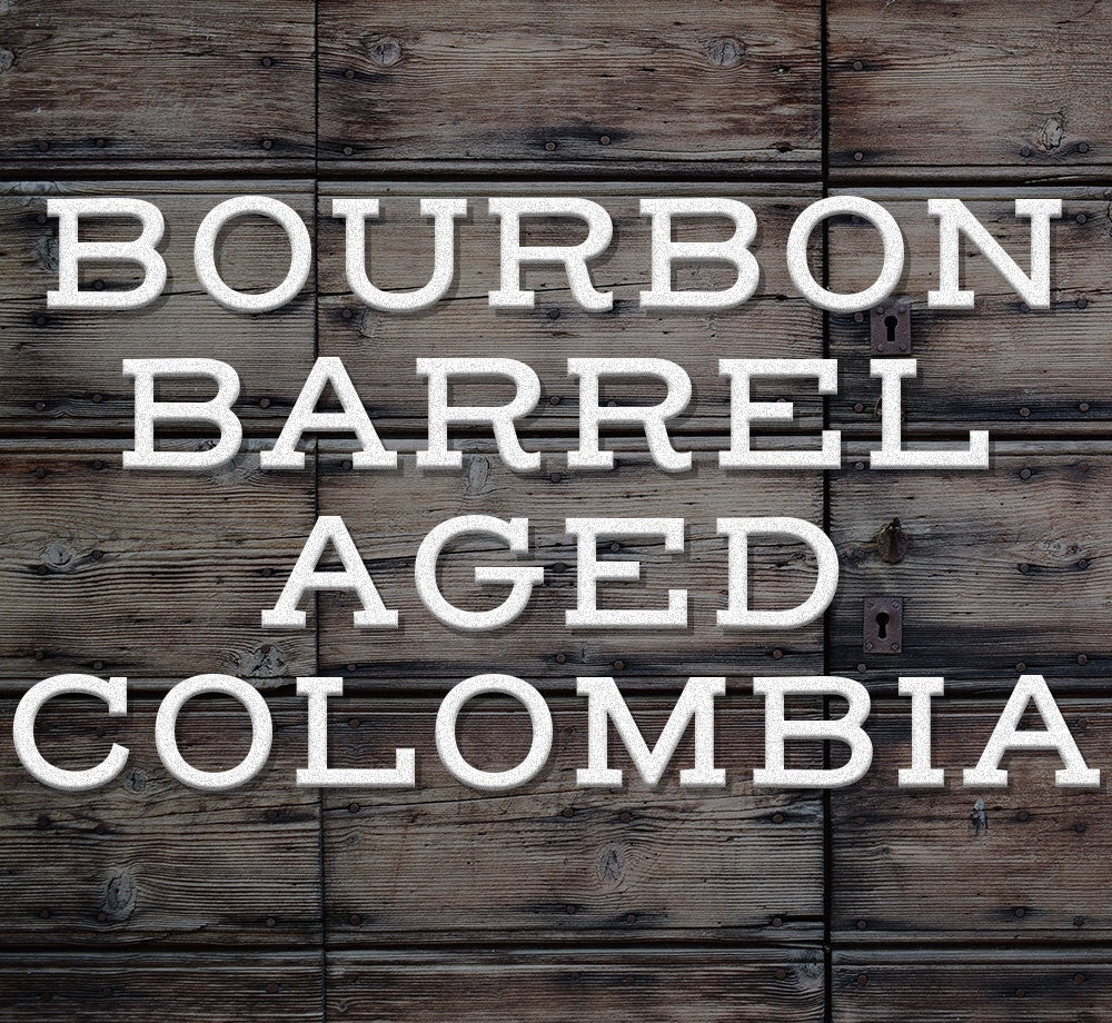 Bourbon Barrel Aged Colombia
