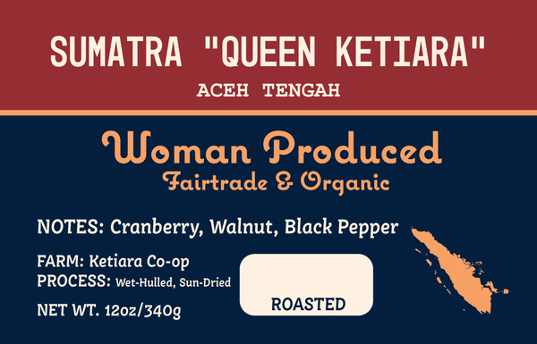 Sumatra Queen Ketiara label with notes of Cranberry, Walnut, Black Pepper