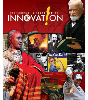 Pittsburgh: A Tradition of Innovation, Spring 2009