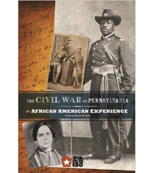 Civil War in Pennsylvania: The African American Experience